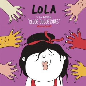 """LOLA y la poción """"DEDOS JUGUETONES"""" / LOLA  et la potion des """"DOIGTS BALADEURS"""""""